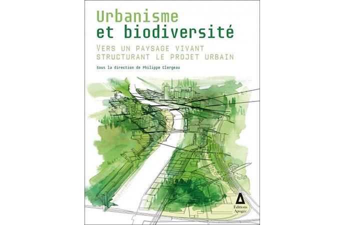 """[Publication] Sortie de l'ouvrage """"Urbanisme et biodiversité: vers un paysage vivant structurant le projet urbain"""""""