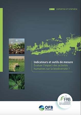 Indicateurs et outils de mesure : évaluer l'impact des activités humaines sur la biodiversité ? La FRB présente ses recommandations.